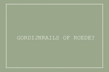 Gordijnrails of roede