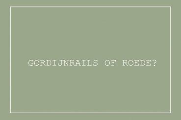 Gordijnrails of roede